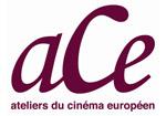 ACE –Atelliers du Cinéma Européen